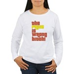 The Price IS Wrong Bitch Women's Long Sleeve T-Shi