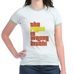 The Price IS Wrong Bitch Jr. Ringer T-Shirt