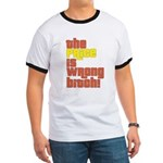 The Price IS Wrong Bitch Ringer T
