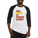 The Price IS Wrong Bitch Baseball Jersey