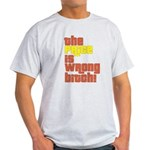 The Price IS Wrong Bitch Light T-Shirt