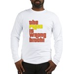 The Price IS Wrong Bitch Long Sleeve T-Shirt