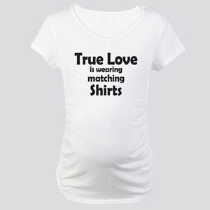 Love is matching Shirts Maternity T-Shirt