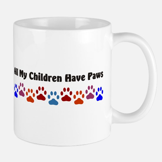 All My Children Have Paws 7 Mug