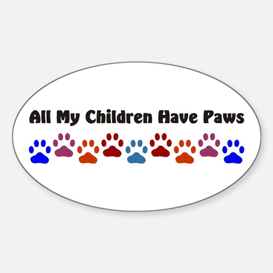 All My Children Have Paws 7 Sticker (Oval)