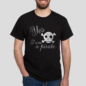 Yes I am a Pirate Dark T-Shirt