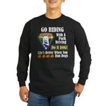 Go Riding With The Pack!! Long Sleeve Dark T-Shirt