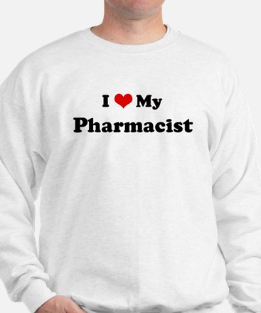 I Love Pharmacist Sweatshirt