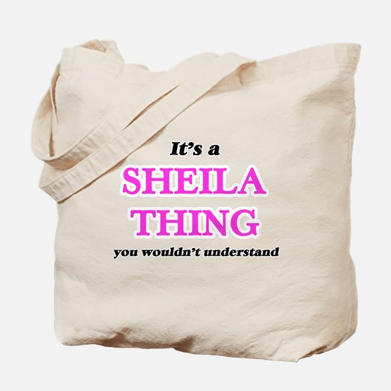 It's a Sheila thing, you wouldn't Tote Bag
