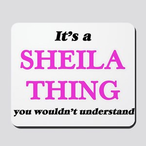 It's a Sheila thing, you wouldn' Mousepad