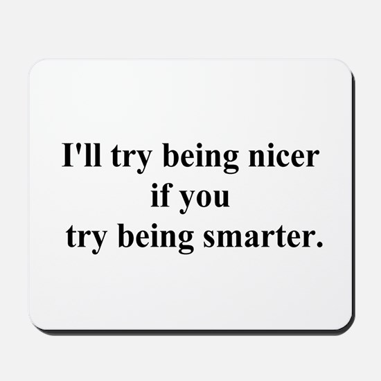 try being smarter Mousepad
