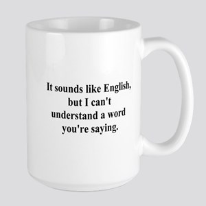 sounds like english Large Mug