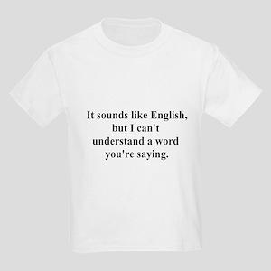 sounds like english Kids Light T-Shirt