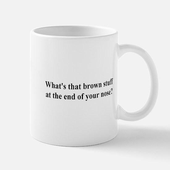 end of your nose Mug