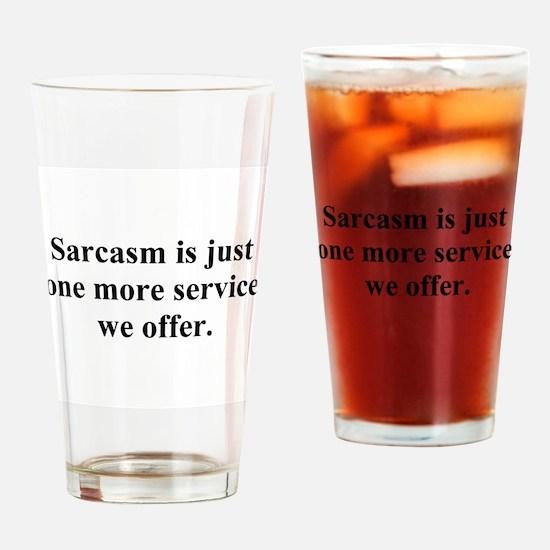 sarcasm service Drinking Glass