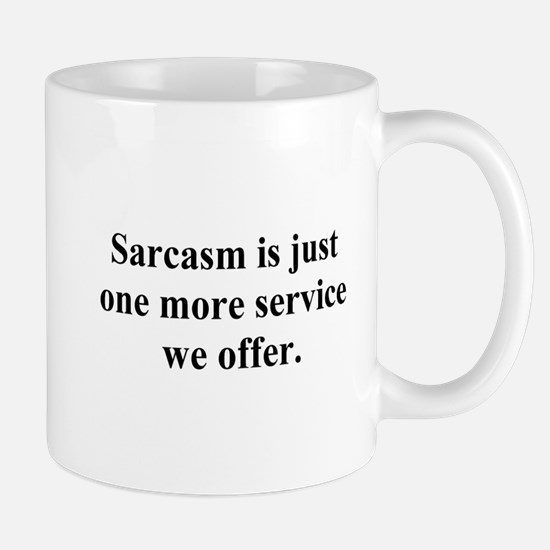 sarcasm service Mug