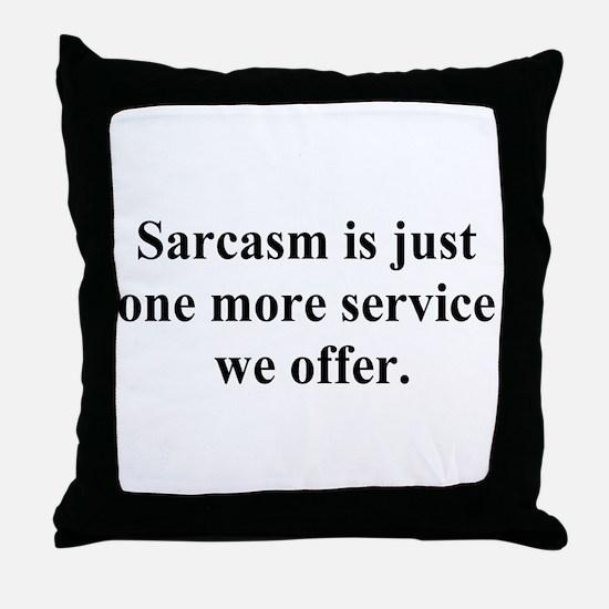 sarcasm service Throw Pillow
