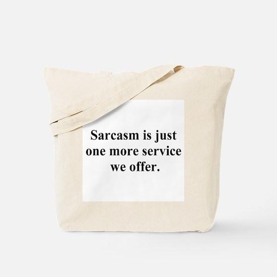 sarcasm service Tote Bag