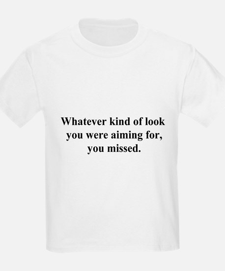you missed T-Shirt