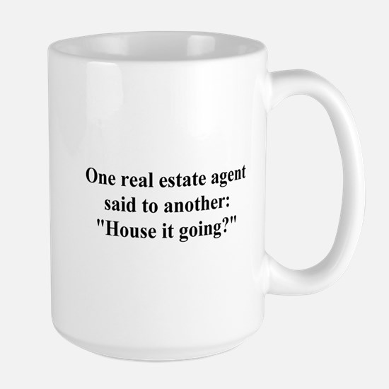 house it going? Large Mug