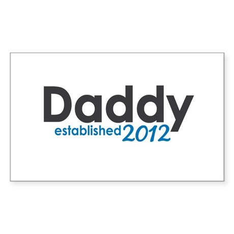 Daddy Established 2012 Sticker (Rectangle)