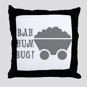 Bah Hum Bug Throw Pillow