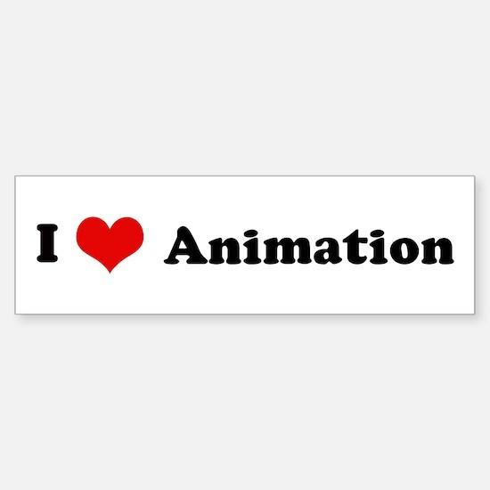 I Love Animation Bumper Bumper Bumper Sticker