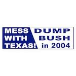 Mess With Texas Dump Bush Bumper Sticker