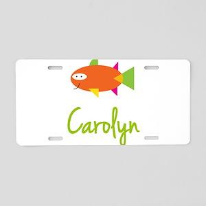 Carolyn is a Big Fish Aluminum License Plate