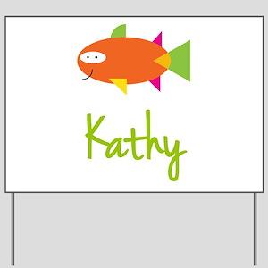 Kathy is a Big Fish Yard Sign