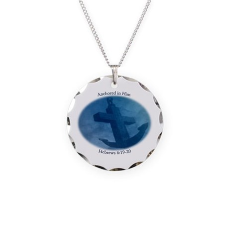 Anchored In Him Scripture Necklace Circle Charm