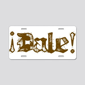 ¡Dale! Aluminum License Plate