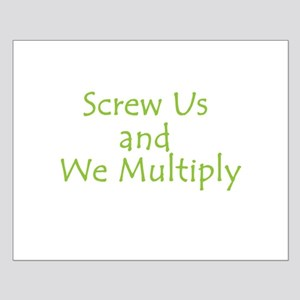 Screw Us and We Multiply Small Poster