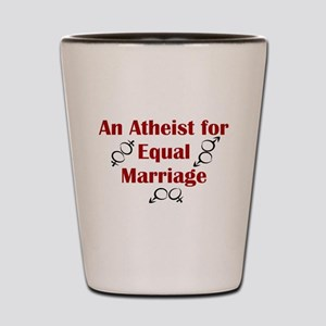 Atheist for Equal Marriage Shot Glass