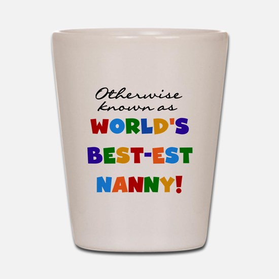 Otherwise Known Best Nanny Shot Glass