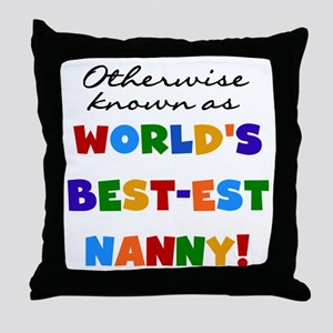 Otherwise Known Best Nanny Throw Pillow