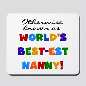 Otherwise Known Best Nanny Mousepad