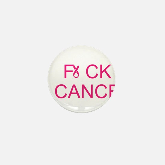 Unique Fuck cancer Mini Button
