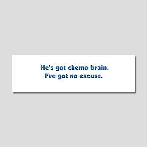 He's Got Chemo Brain Car Magnet 10 x 3