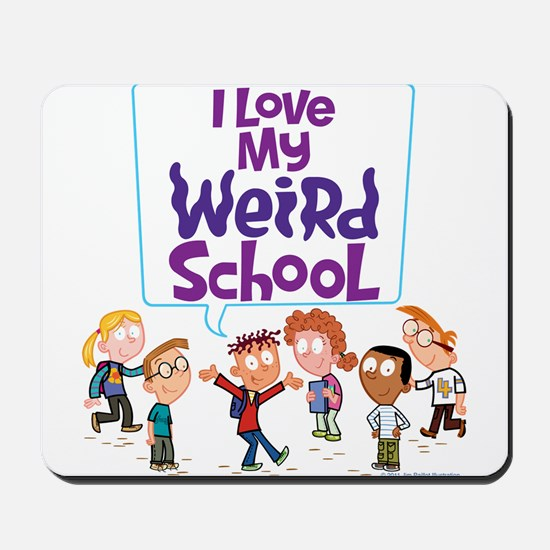 I Love My Weird School! Mousepad