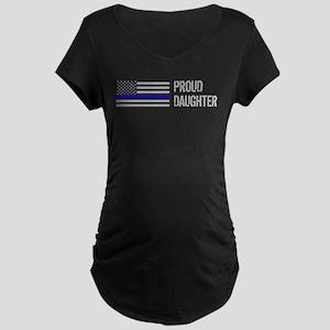 Proud Police Daughter Maternity Dark T-Shirt