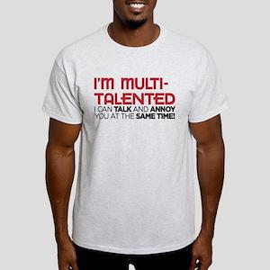 i'm multi-talented Light T-Shirt