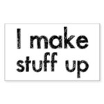 I Make Stuff Up Sticker (Rectangle)