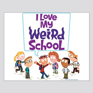 I Love My Weird School! Small Poster