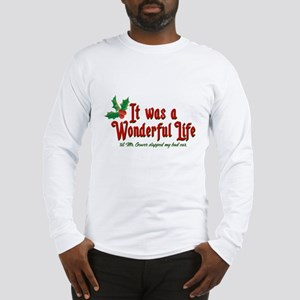 It Was a Wonderful Life Long Sleeve T-Shirt