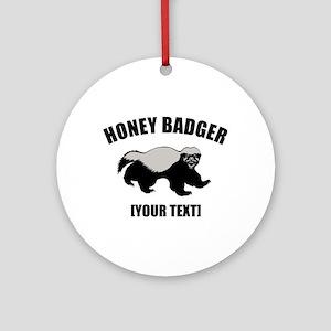 Honey Badger Custom Ornament (Round)
