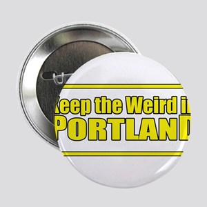 "Keep the Weird in Portland 2.25"" Button"