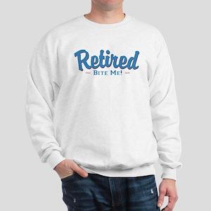 Funny Retired Bite Me Retirement Sweatshirt