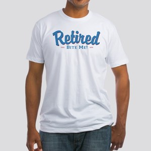 Funny Retired Bite Me Retirement Fitted T-Shirt