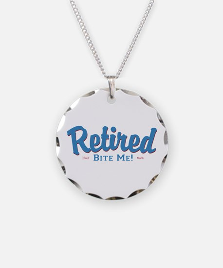 Funny Retired Bite Me Retirement Necklace